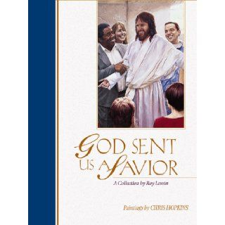 God Sent Us a Savior: A Collection: Roy Lessin, Suzanne Hellman, Chris Hopkins: 9781564767356: Books