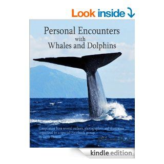 Personal Encounters with Whales and Dolphins: Compilation from several authors, photographers and illustrators eBook: Doris Thomas: Kindle Store