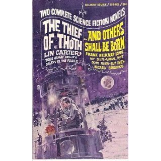 The Thief of Thoth /And Others Shall be Born: Lin / Long, Frank Belknap Carter: Books