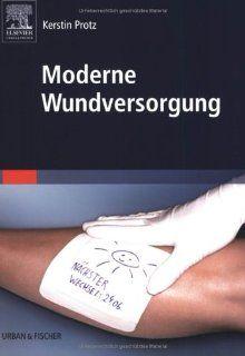 Moderne Wundversorgung: Kerstin Protz, Jan H. Timm: Bücher