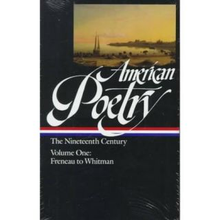 American Poetry: The Nineteenth Century : Philip Freneau to Walt Whitman