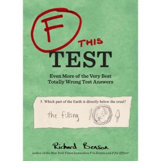 F This Test Even More of the Very Best Totally Wrong Test Answers