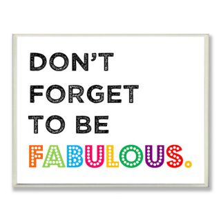 The Kids Room Dont Forget to be Fabulous Typography Wall Plaque by