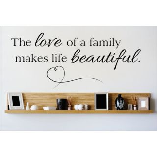 The Love of a Family Makes Life Beautiful Wall Decal by Design With