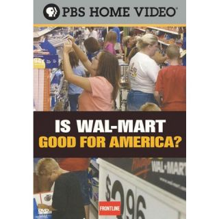 Frontline: Is Wal Mart Good for America?
