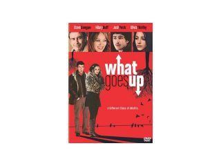 What Goes Up Hilary Duff, Josh Peck, Olivia Thirlby, Steve Coogan, Molly Shannon, Molly Price, Sarah Lind, Patrick Gilmore, Gabrielle Rose, Alexia Fast