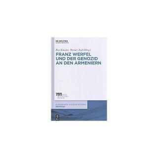 Franz Werfel Und Der Genozid a Den Armen ( Europaisch judische Studien