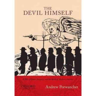 The Devil Himself: A Tale of Honor, Insanity, and the Birth of Modern America
