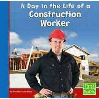 Day in the Life of a Construction Worker (Hardcover)
