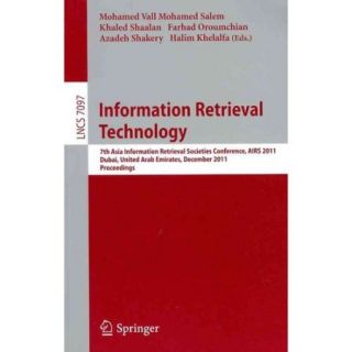 Information Retrieval Technology: 7th Asia Information Retrieval Societies Conference, AIRS 2011, Dubai, United Arab Emirates, December 18 20, 2011, Proceedings