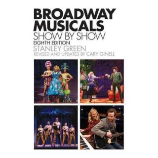 Broadway Musicals, Show By Show
