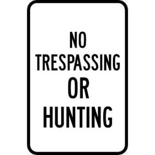 """""""No Trespassing Or Hunting"""" Aluminum Property Usage Control Sign"""