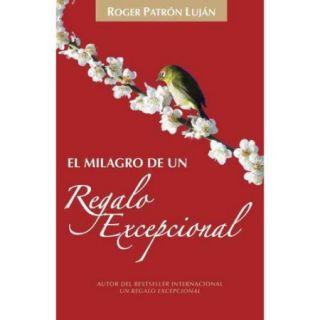 El milagro de un regalo excepcional / The Miracle of An Exceptional Gift