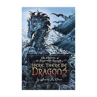 Here, There Be Dragons ( Chronicles of the Imaginarium Geographica