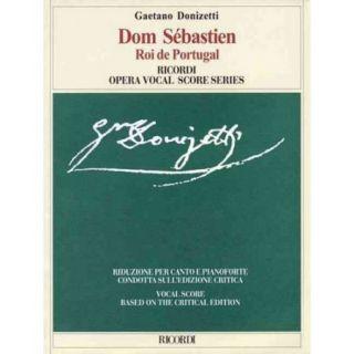 Dom Sebastien Roi De Portugal: Opera En Cinq Act De / Opera in Five Acts: Riduzione per canto e pianoforte condotta sull'edizione critica / Vocal Score Based on the Critical Edition