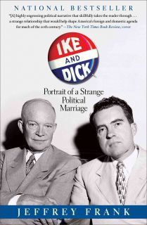 Ike and Dick: Portrait of a Strange Political Marriage (Paperback
